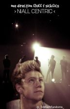 《 One Direction Fluff and sickfics 》 >> Niall centric << by _ToMuchFandoms_