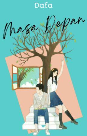 Masa Depan (ON GOING) by Dafafah1122