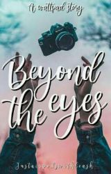 Beyond The Eyes by justairpodswithleash