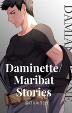 Daminette/ Maribat Stories by OliJo315