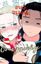 Stay Strong-Yuuyu Omegaverse by Fidoriko