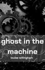 Ghost in the Machine by LouWillingham