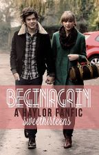 Begin Again (A Haylor fanfic) by Sweethirteens