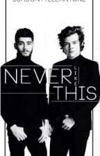 Never Like This (a Zarry threesome  Longshot) by sshhdonttellanyone