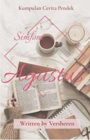 Simfoni Agustus [Kumpulan Cerpen] by versheren