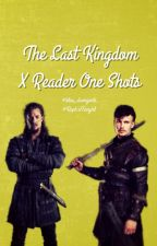 The Last Kingdom x Reader One Shots by blue_divergents