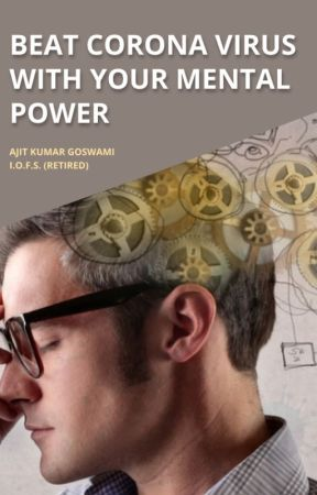 Beat Corona with your mental power by AjitGoswami