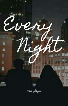 Every Night by HANNYHAYII
