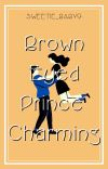 Brown Eyed Prince Charming (Completed) cover