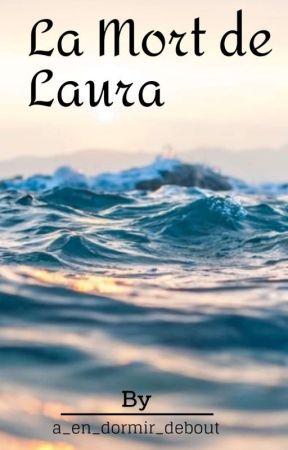 La mort de Laura by a_en_dormir_debout