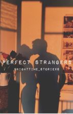 Perfect Strangers by NightTime_Storiexs