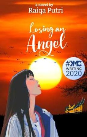 Losing an Angel (Complete) by raiqaputri