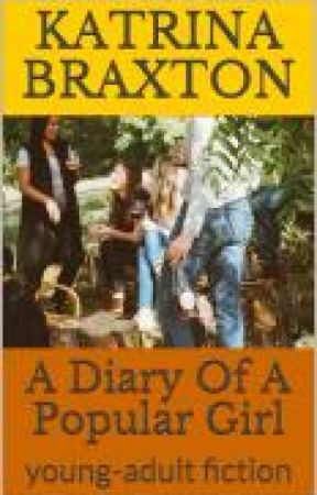 A Diary of a popular girl by brax_ton1