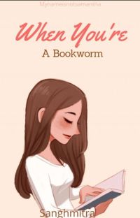When you are a Bookworm cover
