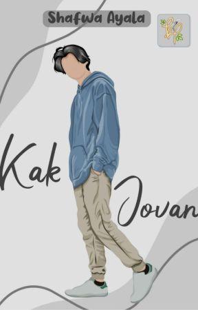 KAK JOVAN [SEGERA TERBIT] by shafyaldy_