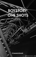 BOYSTORY ONE SHOTS (COMPLETED) by ccmmmilkshake