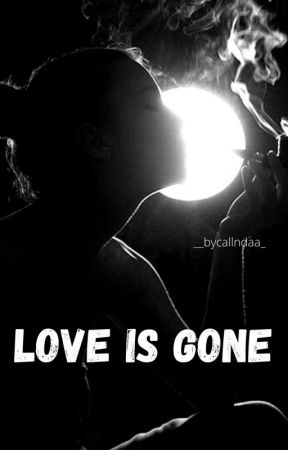 LOVE IS GONE [On Going] by callndaa