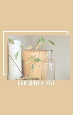 unrequited love ☆ by ARCHYLTC