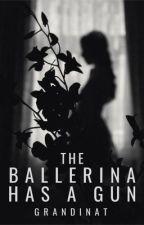 The Ballerina Has a Gun by grandinat