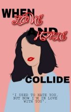 When Love And Hate Collide (SIXTH MELODY) SERIES 1 by kraidet_151