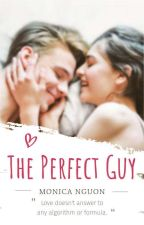 The Perfect Guy ✔ by MonicaNguon