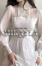 Cinta Hati Ayra Mikayla [COMPLETE] by fluffyaster_