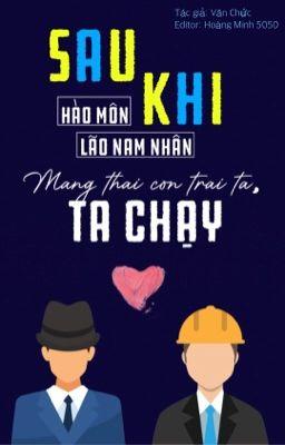 [Edit] Sau Khi Hào Môn Lão Nam Nhân Mang Thai Con Trai Ta, Ta Chạy