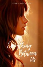 Everything Between Us | Ezarel x OC by Cervena_