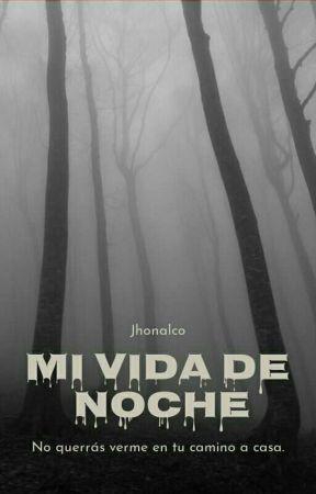 Mi Vida De Noche by jhonalco