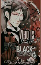 🌹•?Who Is She?•🌹 ||°~Black Butler x Modern!Reader~°|| by psycho_anime_bean