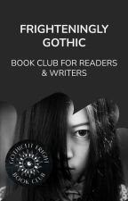 Frighteningly Gothic by GothicLit