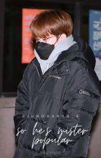 So He's Mister Popular • jihoon ✓ by sjunghannn_k
