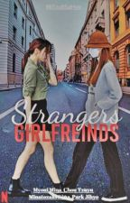 Stangers To Girlfreinds by MiTzu0SaHyo