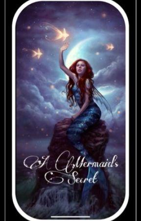 A Mermaids Secret by HogwartsPrincess394