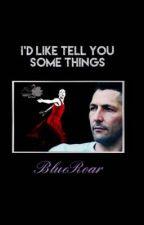 I'd like tell you some things by LeBlueRoar