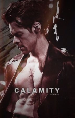 Calamity - Harry Styles A.U by onlytpwk