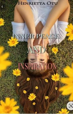 Inner Peace And Inspiration. by HenriettaOtu