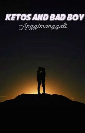 KETOS & BAD BOY  by Anggimanggali