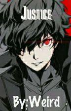 Justice   (Akira Kurusu x Reader) by ItsWeirdz