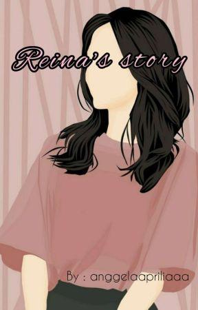 Reina's Story  by anggelaapriliaaa