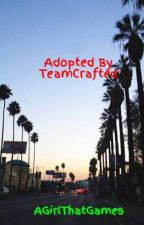 Adopted By TeamCrafted by AGirlThatGames