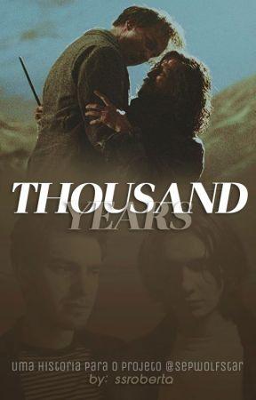 Thousand Years [wolfstar] by ssroberta