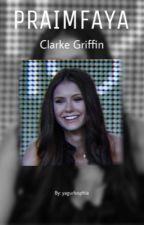 PRAIMFAYA~~Clarke Griffin~~ by yagurlsophia
