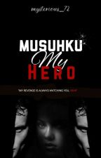 Musuhku My Hero by mysterious_72