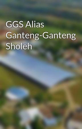 GGS Alias Ganteng-Ganteng Sholeh by samtaleen