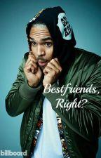 Bestfriends, Right? (Chris Brown Fan Fic) by BreezyBabee