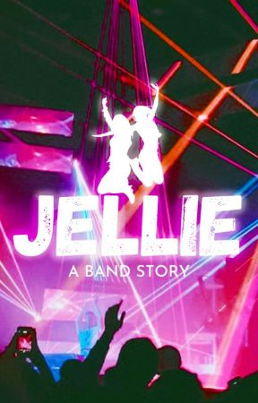 JELLIE: A Band Story by Rubyleaf