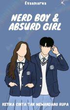 Nerd Boy & Absurd Girl [END] oleh Evaamarwa