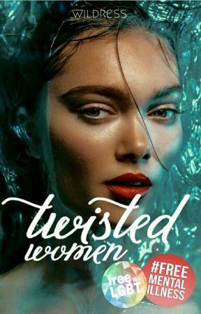 Twisted Women (gxg) by wildress