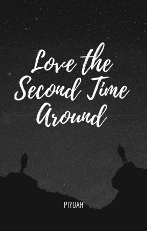 Love, the Second Time Around. by Piacarpio26